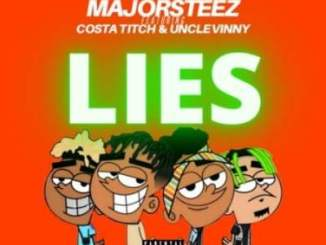 Majorsteez – Lies Ft. Costa Titch & Uncle Vinny