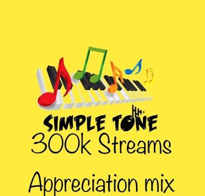 Simple Tone – 300k Streams Appreciation Mix