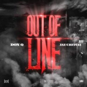 Don Q – Out Of Line Ft. Jay Critch.