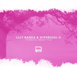 Lilly Randa & HyperSOUL-X – Thinking About You (Afro Mix)