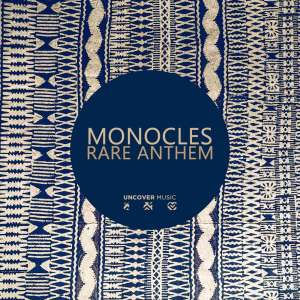 Monocles – Rare Anthem