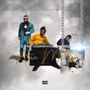 Big Zulu – Ama Million ft. Cassper Nyovest & Musiholiq: Fakaza , HipHopZa & Zamusic Music & mp3, afrohouseking, Gqom songs,Afro House Music