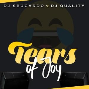 Dj Sbucardo & Dj Quality – Tears Of Joy