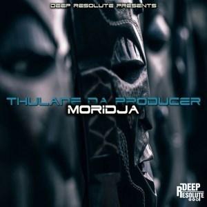 Thulane Da Producer – Moridja (Original Mix)