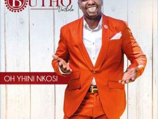 Butho Vuthela - Oh Yhini Nkosi