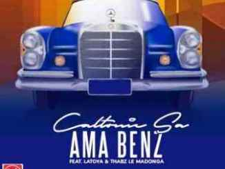 Caltonic SA – Ama Benz Ft. Latoya & Thabz le Madonga