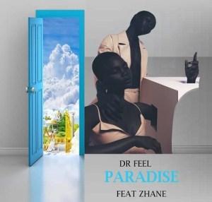 Dr Feel ft Zhane – Paradise