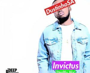 DustinhoSA – Invictus (Healthy Mix)