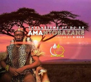 Thulasizwe – Amantombazane ft DJ SK