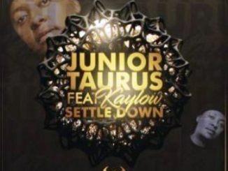 Junior Taurus Settle Down Ft Kaylow Mp3 Download