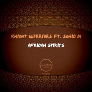 Knight Warriors, Sonic M – African Spirits (Original Mix)