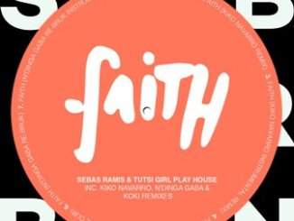 Sebas Ramis, Tutsi Girl Play House, Kiko Navarro – Faith (Kiko Navarro Remix)