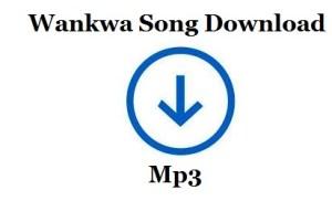 wankwa song download mp3