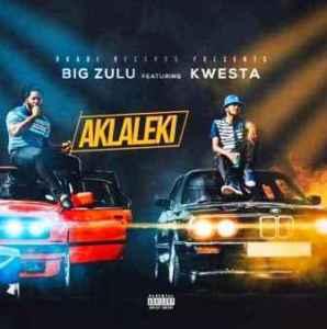 Big Zulu Ft Kwesta Ak'lalekiMp3 Download