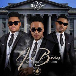 Dbn Nyts – AmaBonus ft. Trademark, Zinhle Ngidi & Mega Drumz