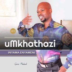 Mkhathazi Inyama Enyameni Mp3 Download