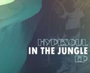 EP: Hypesoul – In The Jungle