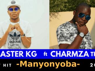 Master KG – Manyonyoba Ft Charmza The Dj