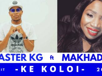 Master KG Feat Makhadzi – Ke Koloi