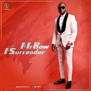 Mr-Bow-I-Surrender