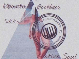 Ubuntu Brothers, Sikko & Native Soul – Slay Queen