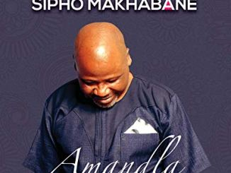 Sipho Makhabane – Amandla (The Power)