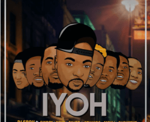DJ Sboh (Afro Boyz) – Iyoh Ft. Loktion Boyz, Nocy, SinBoy, Silver, Sthando, Mculi, Gusheshe 81, Swag3 & Kat