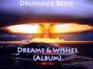Drummer Boyz – Dreams & Wishes Album