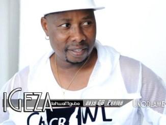 Igeza Lakwamgube - Unodlame