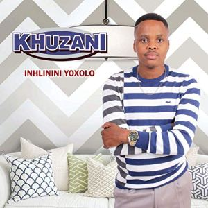 Khuzani - Inhlinini Yoxolo