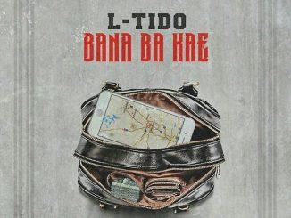 L-Tido – Bana Ba Kae
