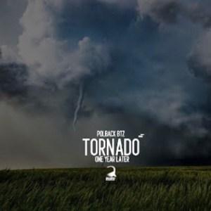 PolBack Btz – Tornado (One Year Later)