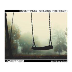 Robert Miles – Children (MIICHII Edit)