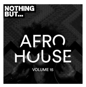 VA – Nothing But… Afro House, Vol. 15