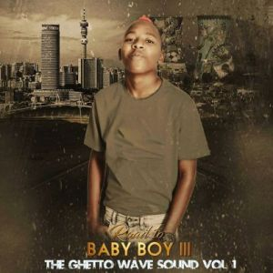 Vigro Deep-The Ghetto Wave Vol 1(Road to Baby boy 3)