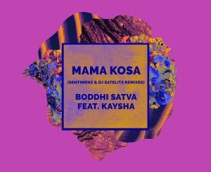 Boddhi Satva & Kaysha – Mama Kosa