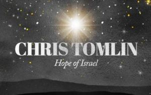 Chris Tomlin – Hope Of Israel