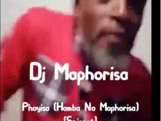 DJ Maphorisa – Phoyisa (Hamba No Maphorisa)