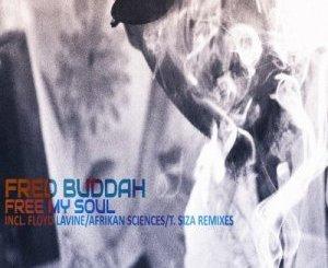 Fred Buddah – Free My Soul
