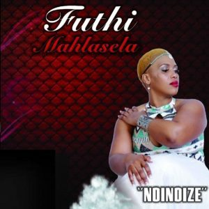 Futhi Mahlasela – Ndindize