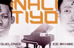 ICE Mkhize & Quelonke – Inhlitiyo