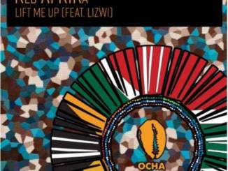 Red AFRIKa – Lift Me Up Ft. Lizwi