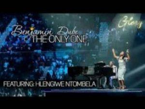 Benjamin Dube ft. Hlengiwe Ntombela - Benjamin Dube ft. Hlengiwe Ntombela - The Only One Only One