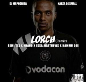 DJ Maphorisa & Kabza De Small – Lorch (Remix) Ft. Semi Tee, Miano, Issa Matthews & Kammu Dee