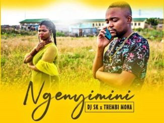 DJ SK & Thembi Mona – Ngenyimini