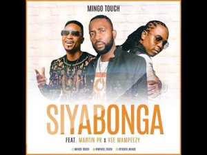 Mingo Touch- Siyabonga Feat. Martin PK and Vee Mampeezy