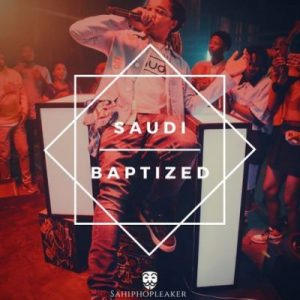 Saudi – Baptized Mp3 Download