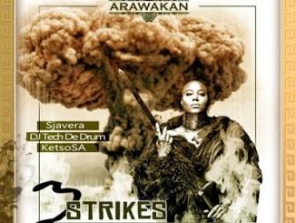 Sjavera, DJ Tech De Drum & Ketso SA – 3 Strikes