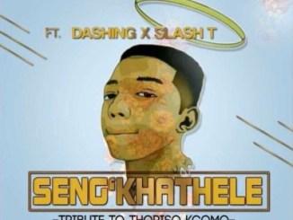 Twinaro Fam – Seng'khathele Ft. Slash T & Dashing