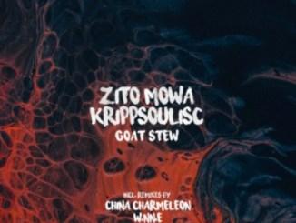 Zito Mowa & Krippsoulisc – Goat Stew (China Charmeleon Remix)